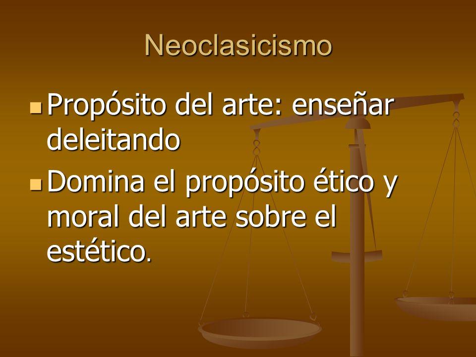 Neoclasicismo Propósito del arte: enseñar deleitando.