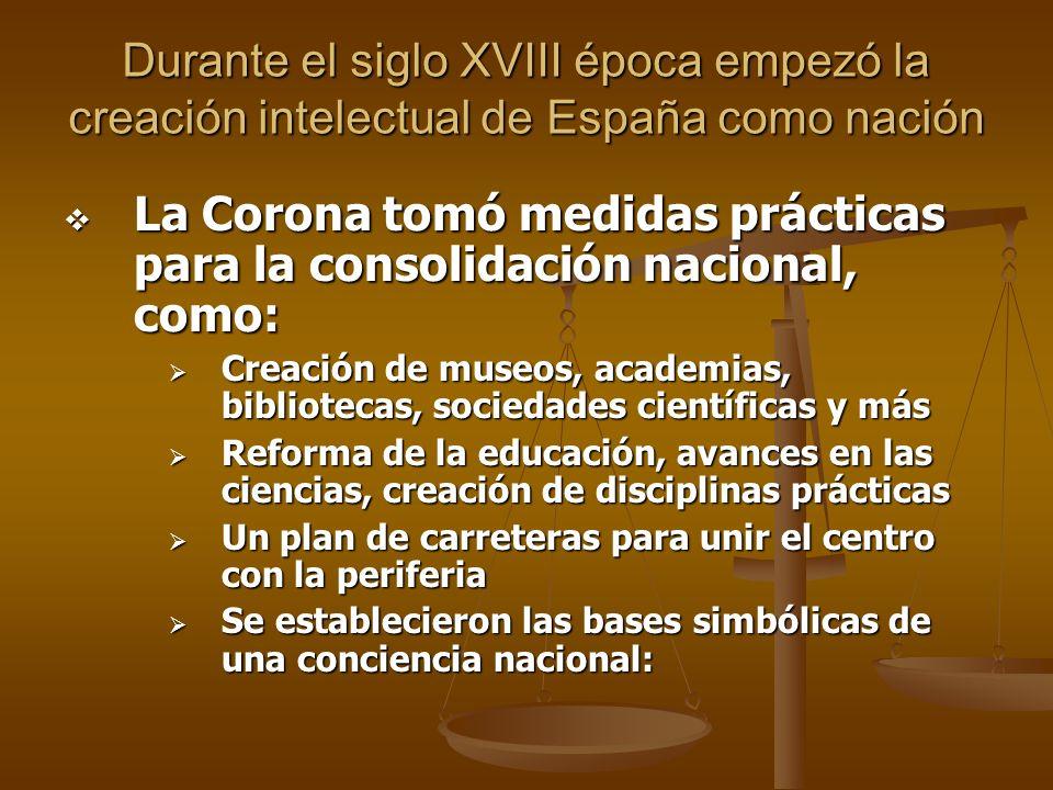 La Corona tomó medidas prácticas para la consolidación nacional, como: