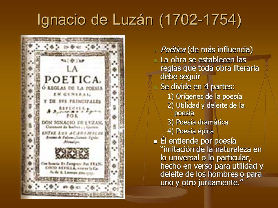 Ignacio de Luzán (1702-1754) Poética (de más influencia)