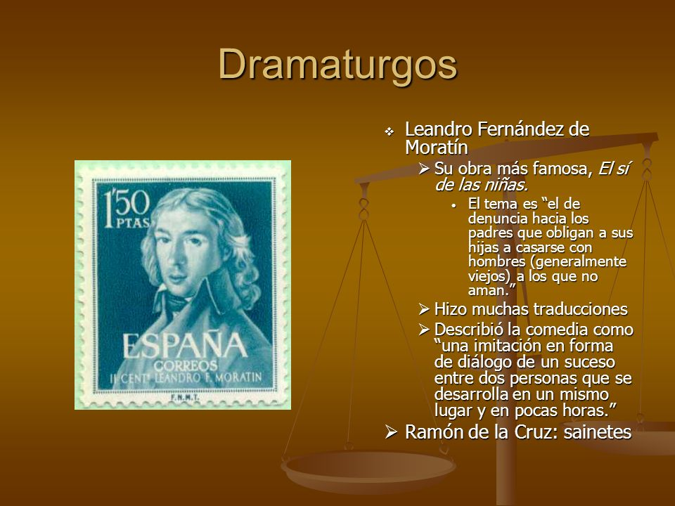 Dramaturgos Leandro Fernández de Moratín Ramón de la Cruz: sainetes