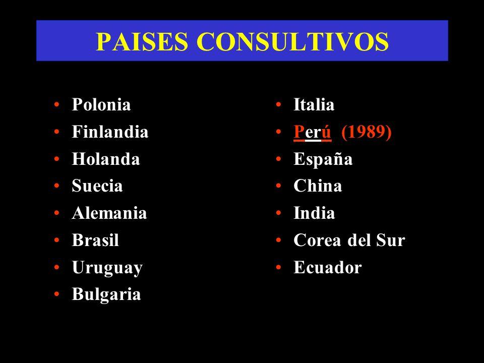 PAISES CONSULTIVOS Polonia Finlandia Holanda Suecia Alemania Brasil