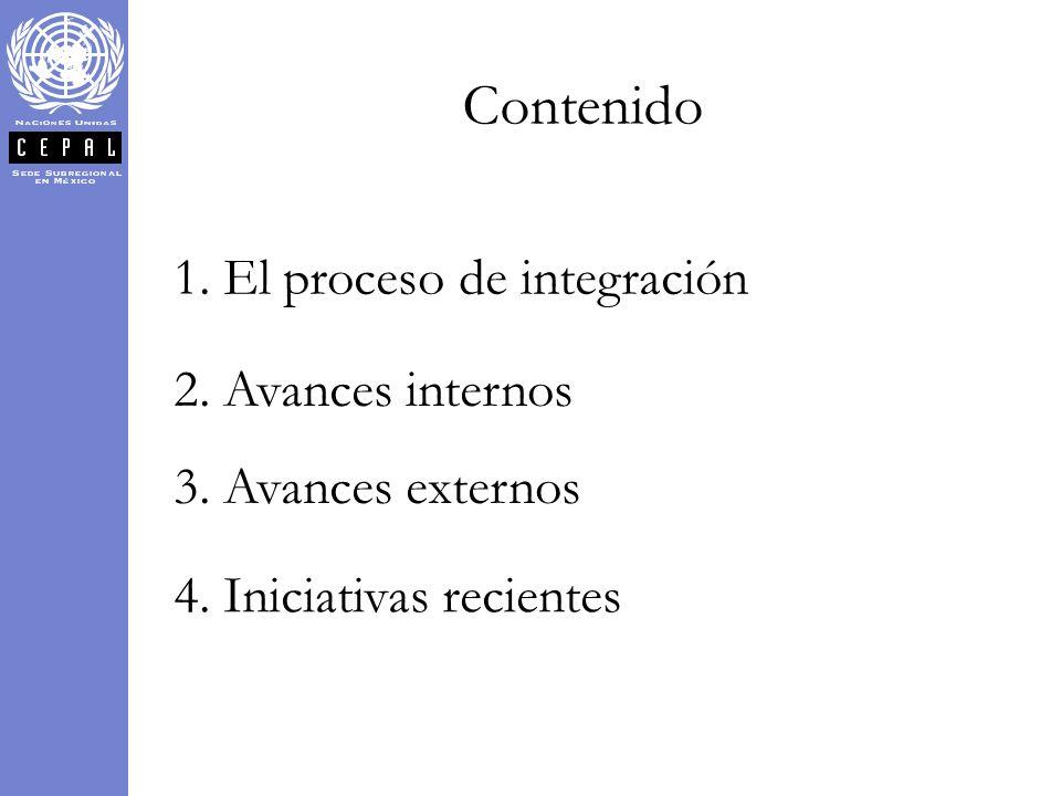Contenido 1. El proceso de integración 2. Avances internos