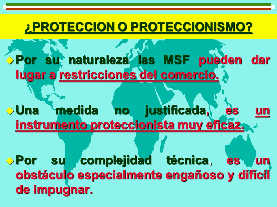 ¿PROTECCION O PROTECCIONISMO