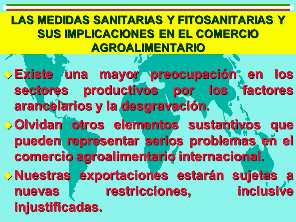 LAS MEDIDAS SANITARIAS Y FITOSANITARIAS Y SUS IMPLICACIONES EN EL COMERCIO AGROALIMENTARIO
