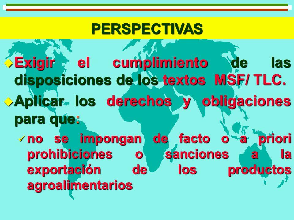 Exigir el cumplimiento de las disposiciones de los textos MSF/ TLC.