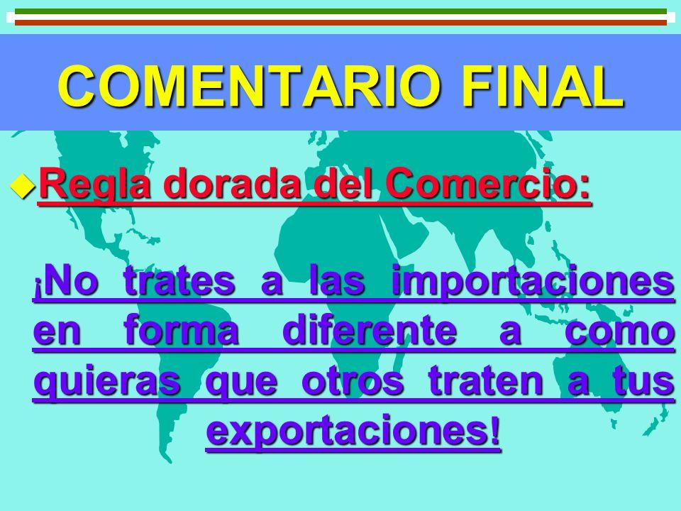 COMENTARIO FINAL Regla dorada del Comercio: