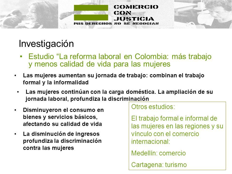 Investigación Estudio La reforma laboral en Colombia: más trabajo y menos calidad de vida para las mujeres.