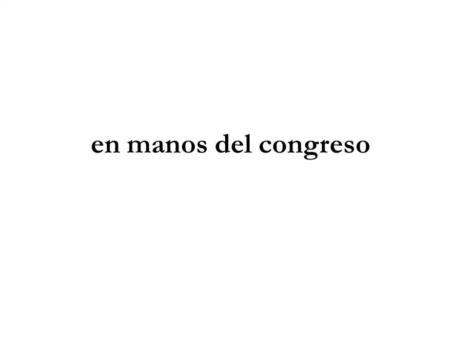 en manos del congreso