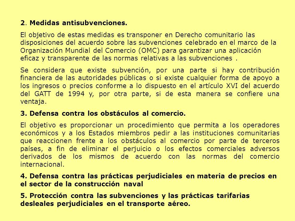 2. Medidas antisubvenciones.