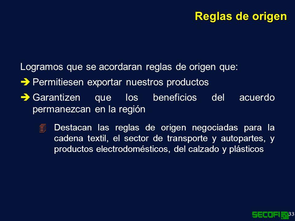 Reglas de origen Logramos que se acordaran reglas de origen que: