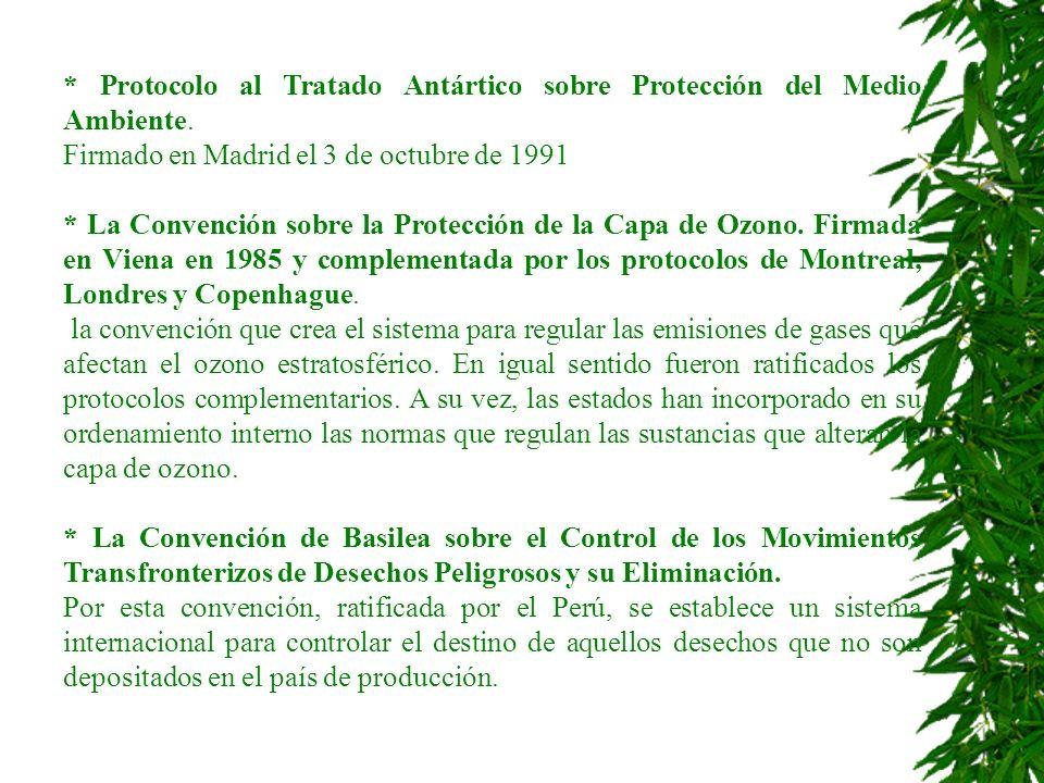 * Protocolo al Tratado Antártico sobre Protección del Medio Ambiente.