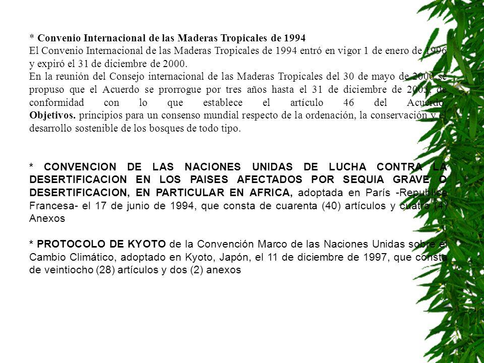 * Convenio Internacional de las Maderas Tropicales de 1994