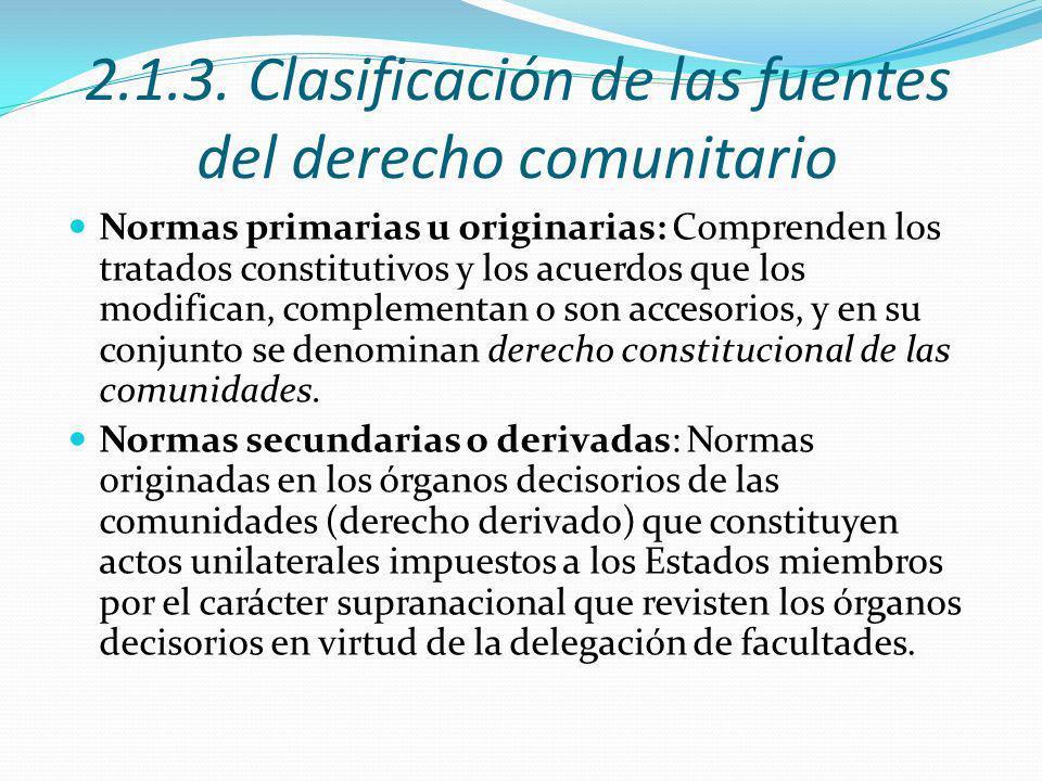 2.1.3. Clasificación de las fuentes del derecho comunitario