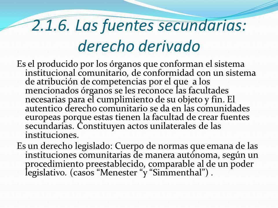 2.1.6. Las fuentes secundarias: derecho derivado