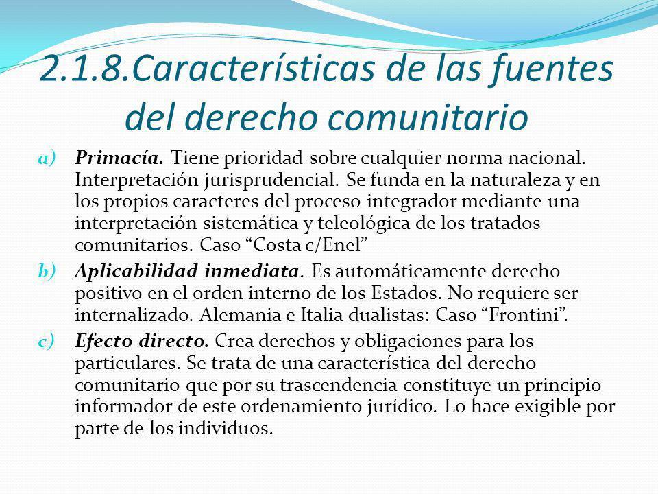 2.1.8.Características de las fuentes del derecho comunitario