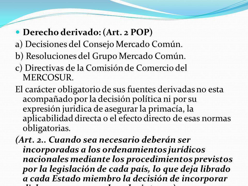 Derecho derivado: (Art. 2 POP)