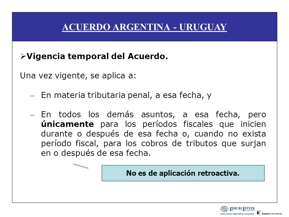 ACUERDO ARGENTINA - URUGUAY No es de aplicación retroactiva.