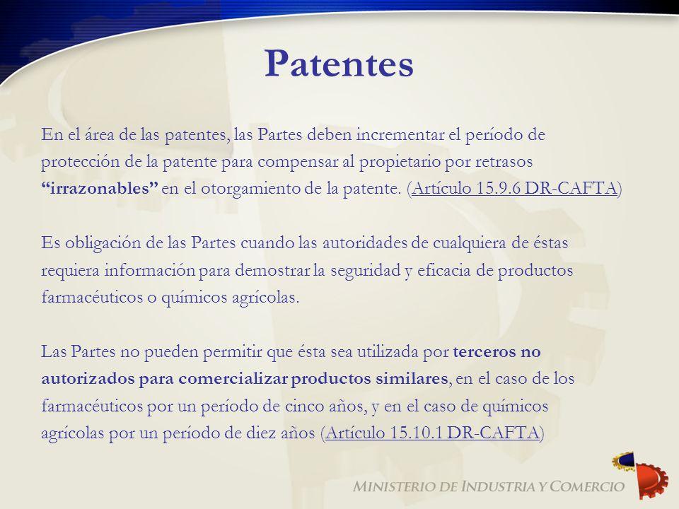Patentes En el área de las patentes, las Partes deben incrementar el período de. protección de la patente para compensar al propietario por retrasos.