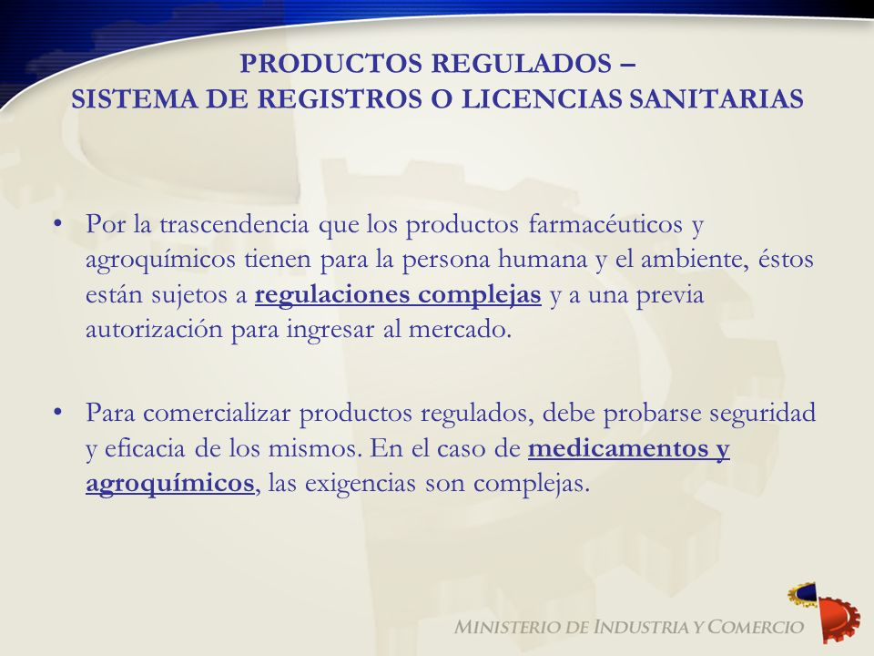 PRODUCTOS REGULADOS – SISTEMA DE REGISTROS O LICENCIAS SANITARIAS