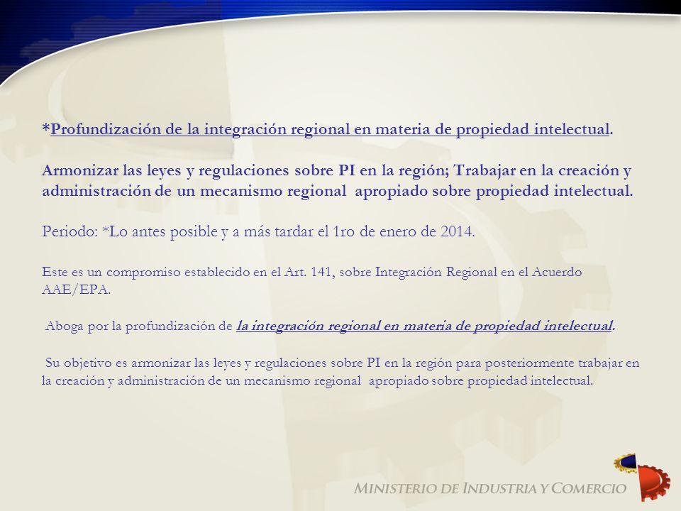 *Profundización de la integración regional en materia de propiedad intelectual.