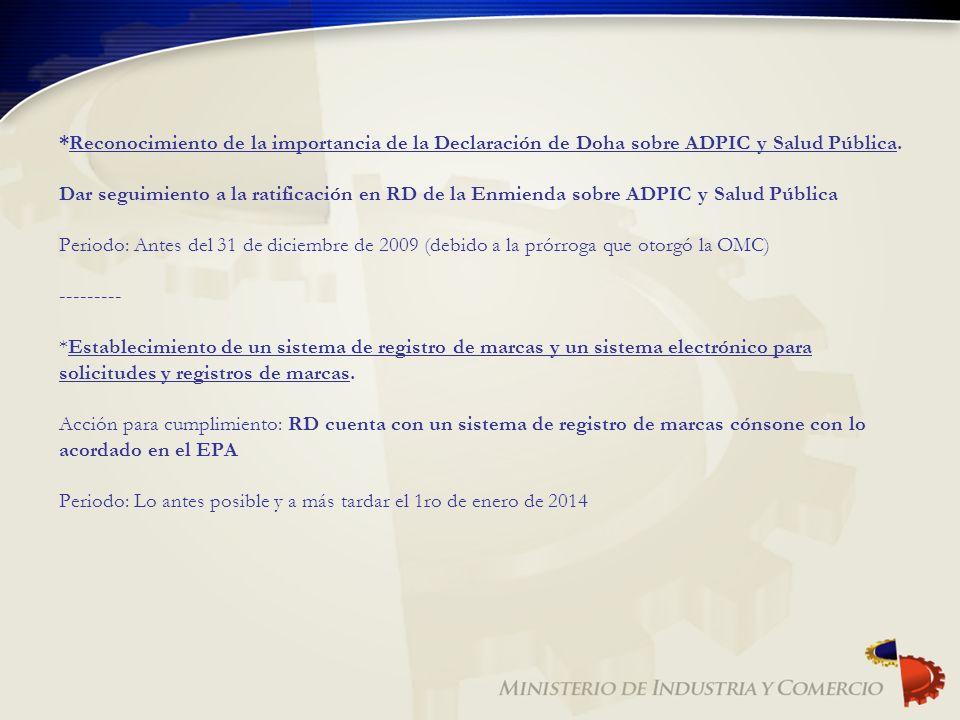 *Reconocimiento de la importancia de la Declaración de Doha sobre ADPIC y Salud Pública.