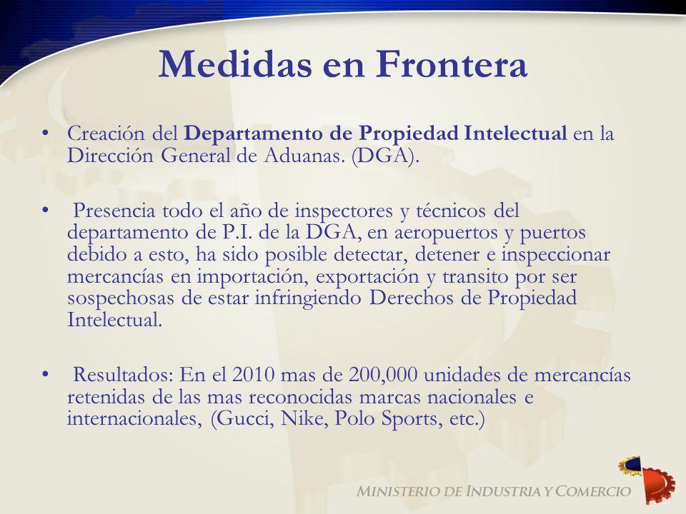 Medidas en FronteraCreación del Departamento de Propiedad Intelectual en la Dirección General de Aduanas. (DGA).