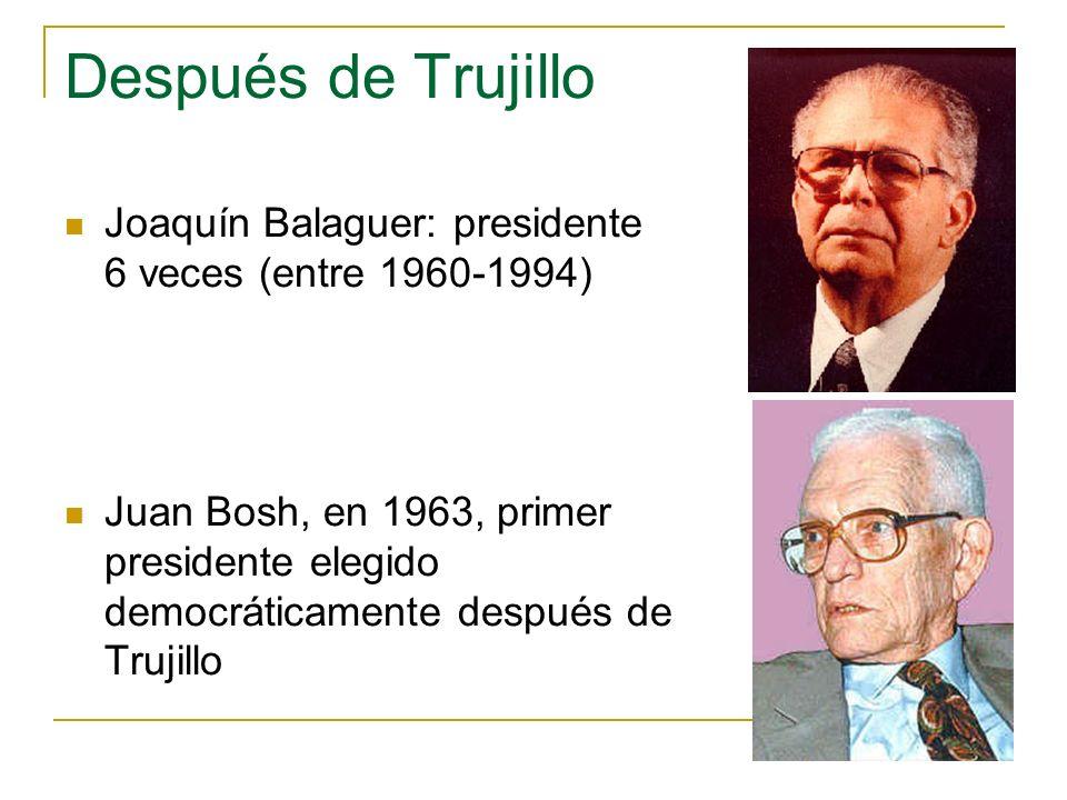 Después de Trujillo Joaquín Balaguer: presidente 6 veces (entre 1960-1994)
