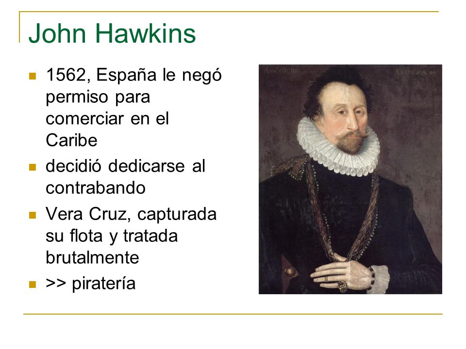 John Hawkins 1562, España le negó permiso para comerciar en el Caribe