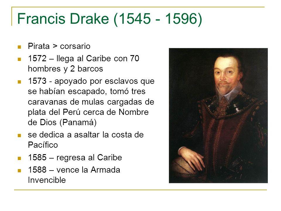 Francis Drake (1545 - 1596) Pirata > corsario
