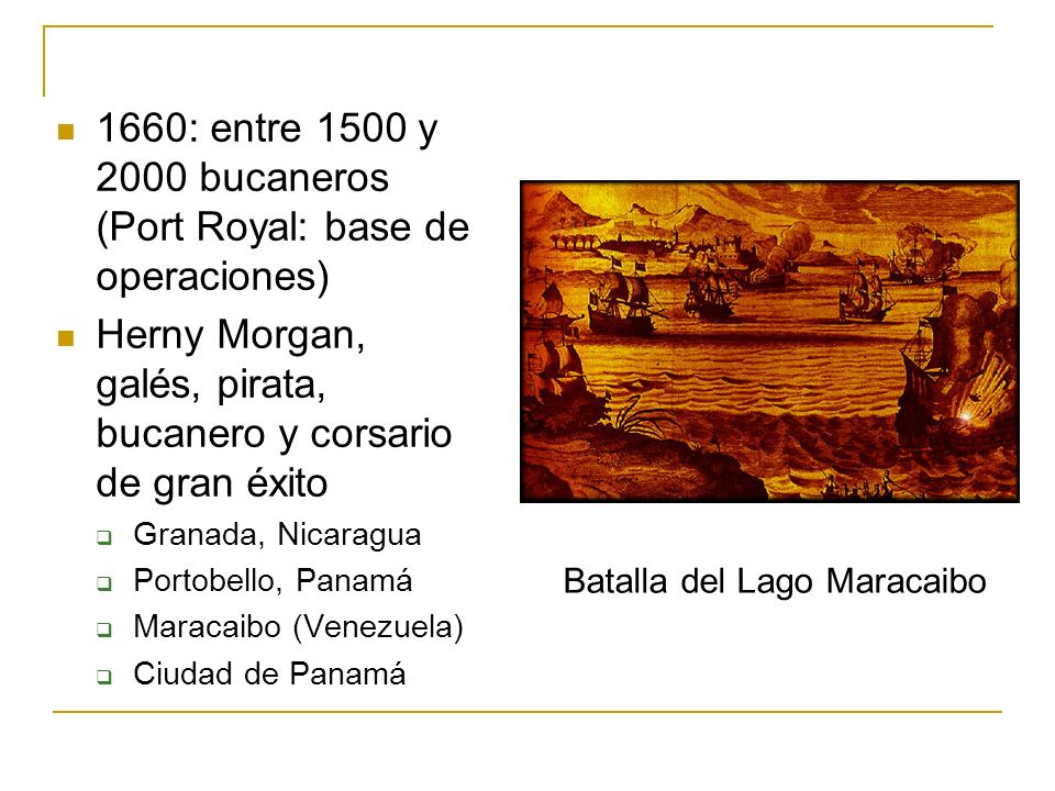 1660: entre 1500 y 2000 bucaneros (Port Royal: base de operaciones)
