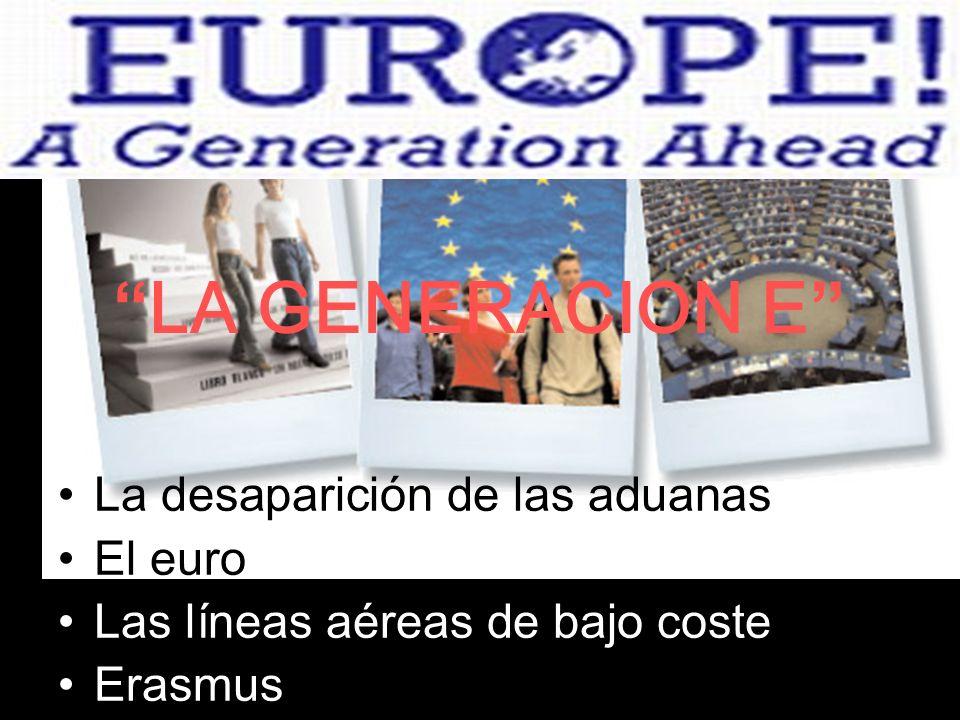 LA GENERACION E La desaparición de las aduanas El euro