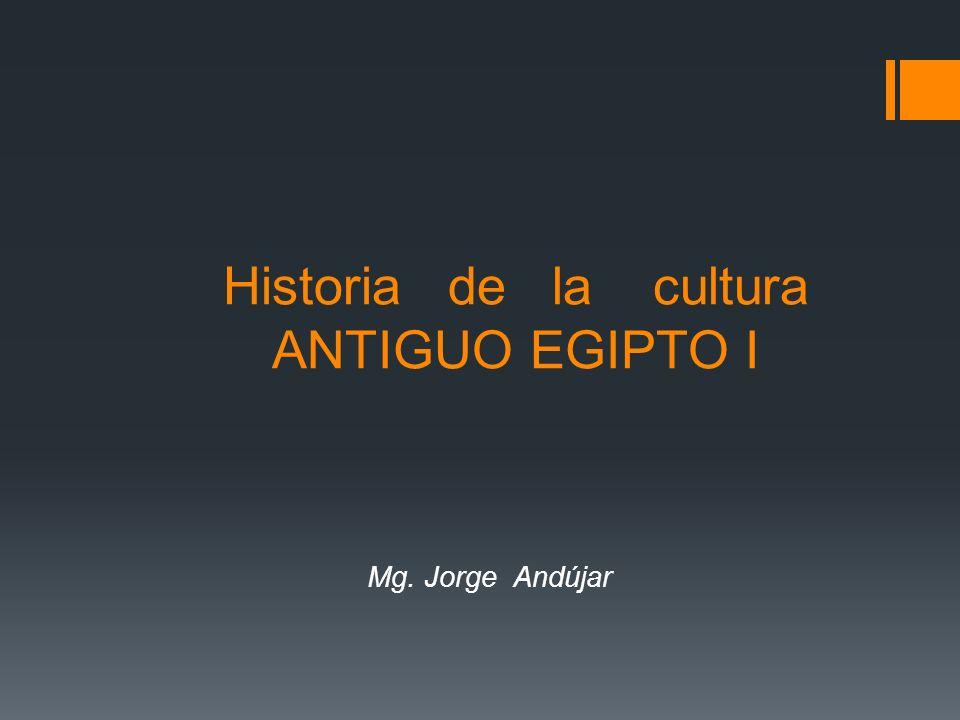 Historia de la cultura ANTIGUO EGIPTO I
