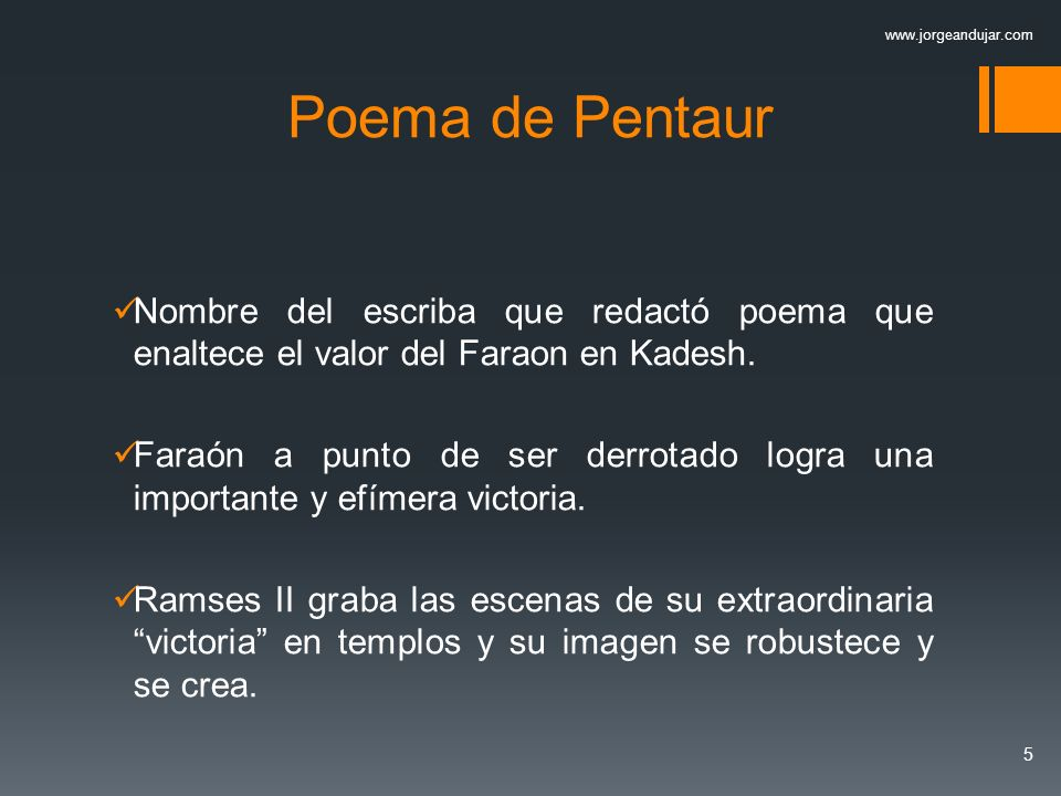 www.jorgeandujar.com Poema de Pentaur. Nombre del escriba que redactó poema que enaltece el valor del Faraon en Kadesh.