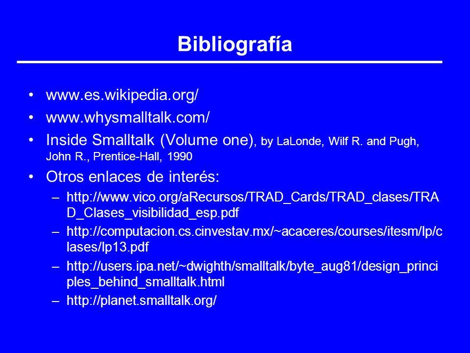 Bibliografía www.es.wikipedia.org/ www.whysmalltalk.com/