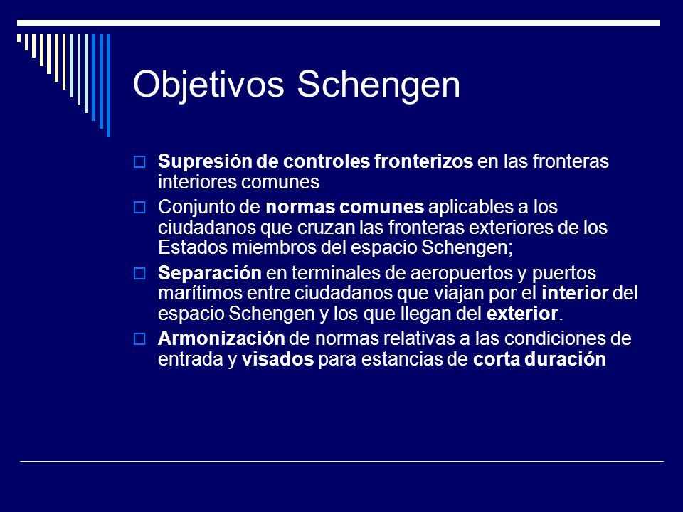 Objetivos Schengen Supresión de controles fronterizos en las fronteras interiores comunes.