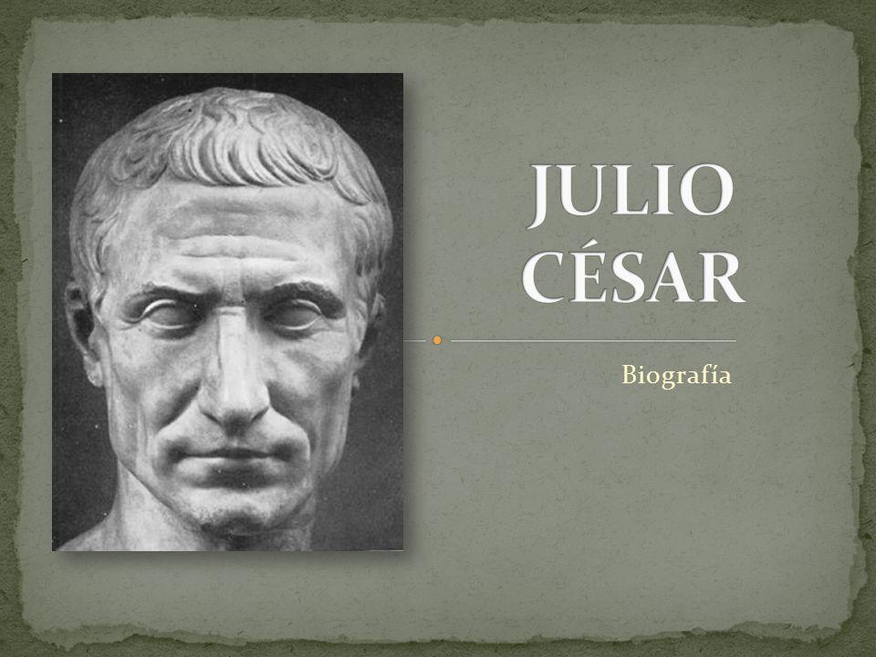 JULIO CÉSAR Biografía