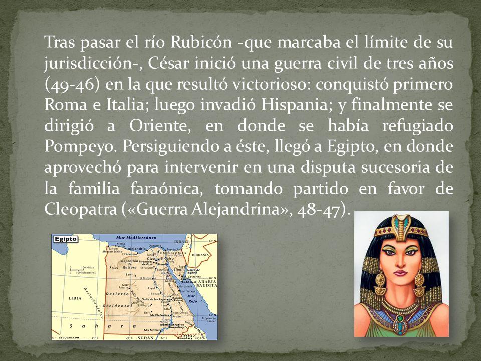 Tras pasar el río Rubicón -que marcaba el límite de su jurisdicción-, César inició una guerra civil de tres años (49-46) en la que resultó victorioso: conquistó primero Roma e Italia; luego invadió Hispania; y finalmente se dirigió a Oriente, en donde se había refugiado Pompeyo.