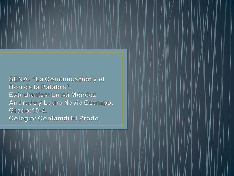 SENA: La Comunicación y el Don de la Palabra