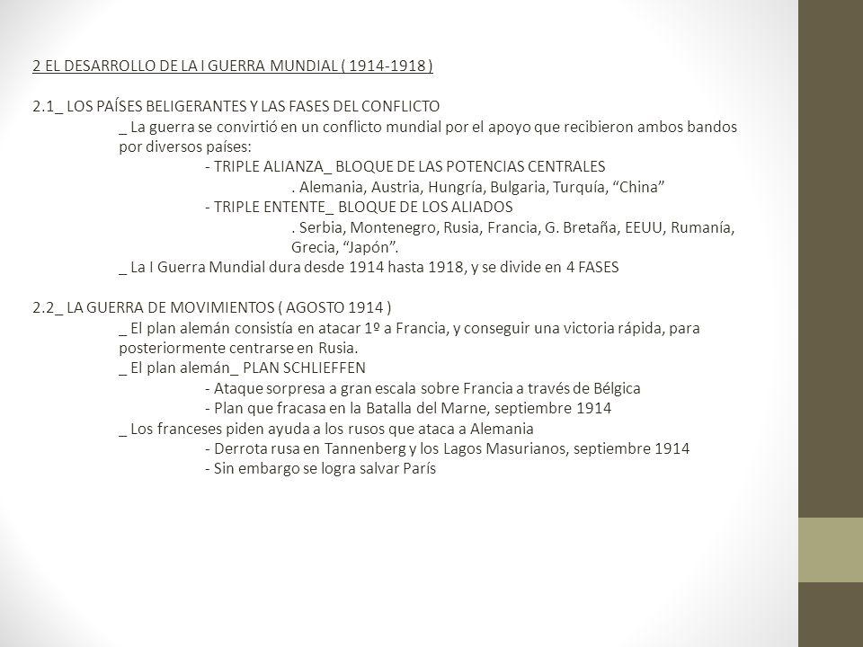 2 EL DESARROLLO DE LA I GUERRA MUNDIAL ( 1914-1918 )