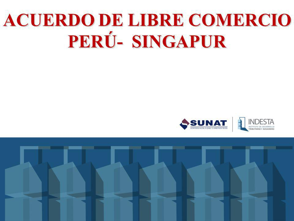 ACUERDO DE LIBRE COMERCIO PERÚ- SINGAPUR