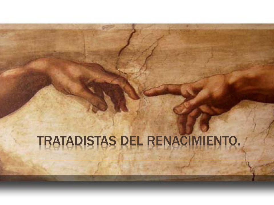 TRATADISTAS DEL RENACIMIENTO.