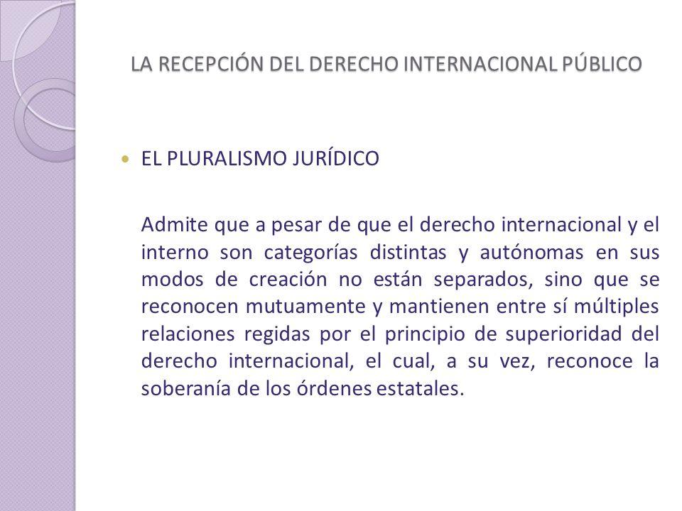 LA RECEPCIÓN DEL DERECHO INTERNACIONAL PÚBLICO