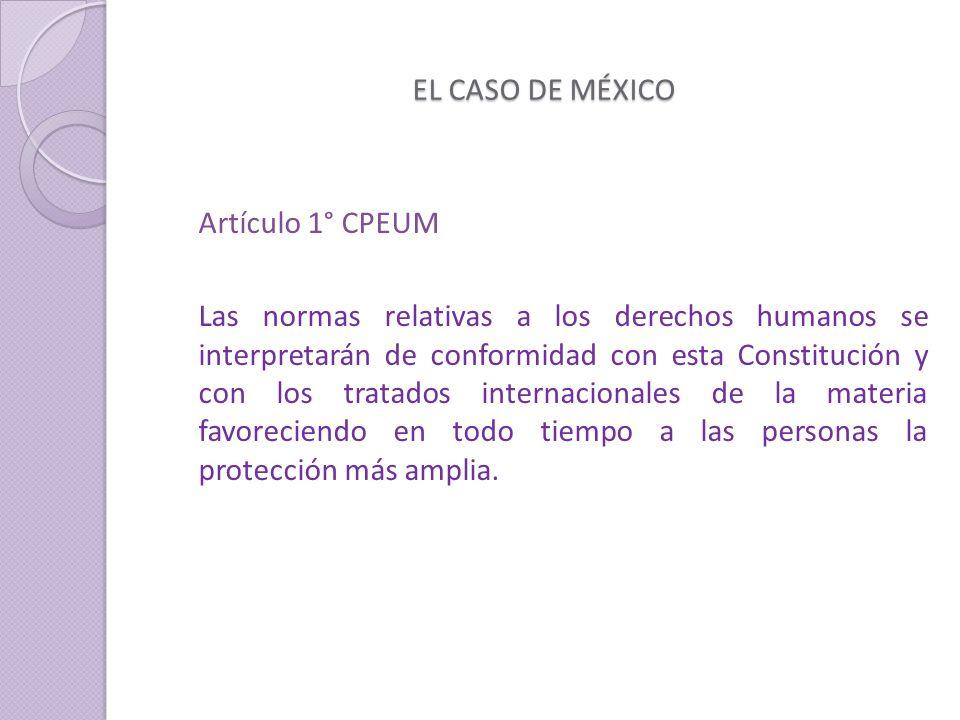 EL CASO DE MÉXICO Artículo 1° CPEUM.