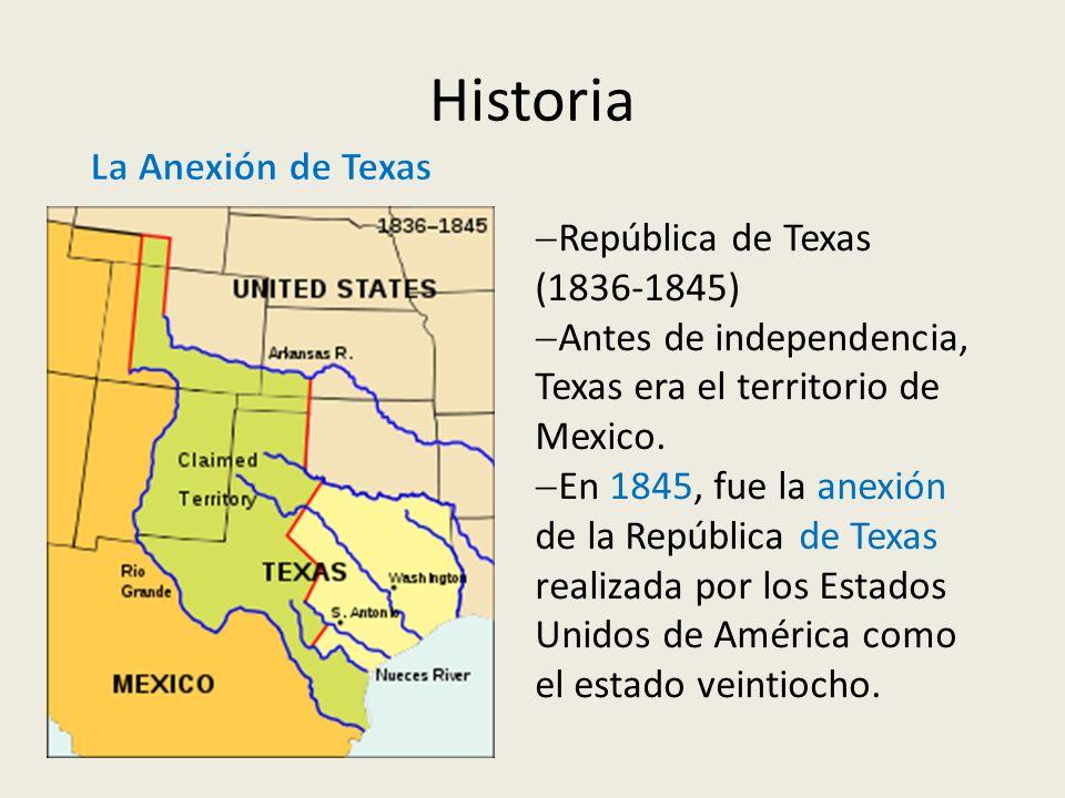 Historia La Anexión de Texas República de Texas (1836-1845)