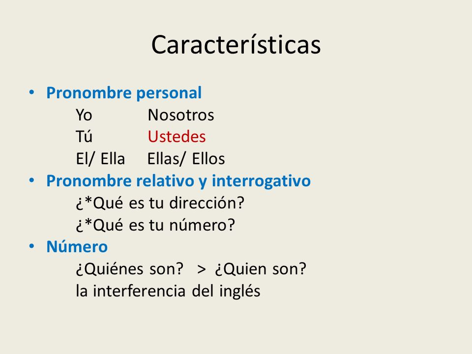 Características Pronombre personal Yo Nosotros Tú Ustedes