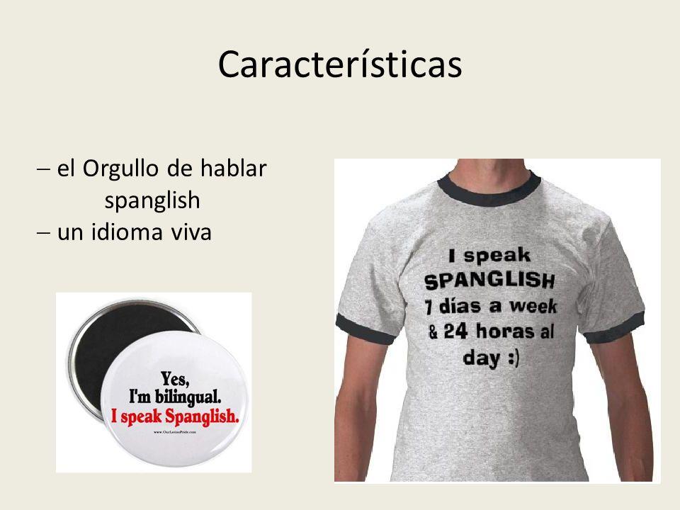 Características el Orgullo de hablar spanglish un idioma viva