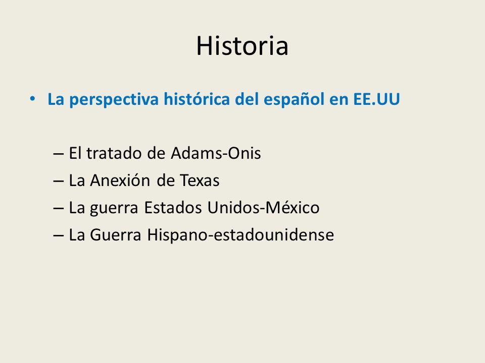 Historia La perspectiva histórica del español en EE.UU