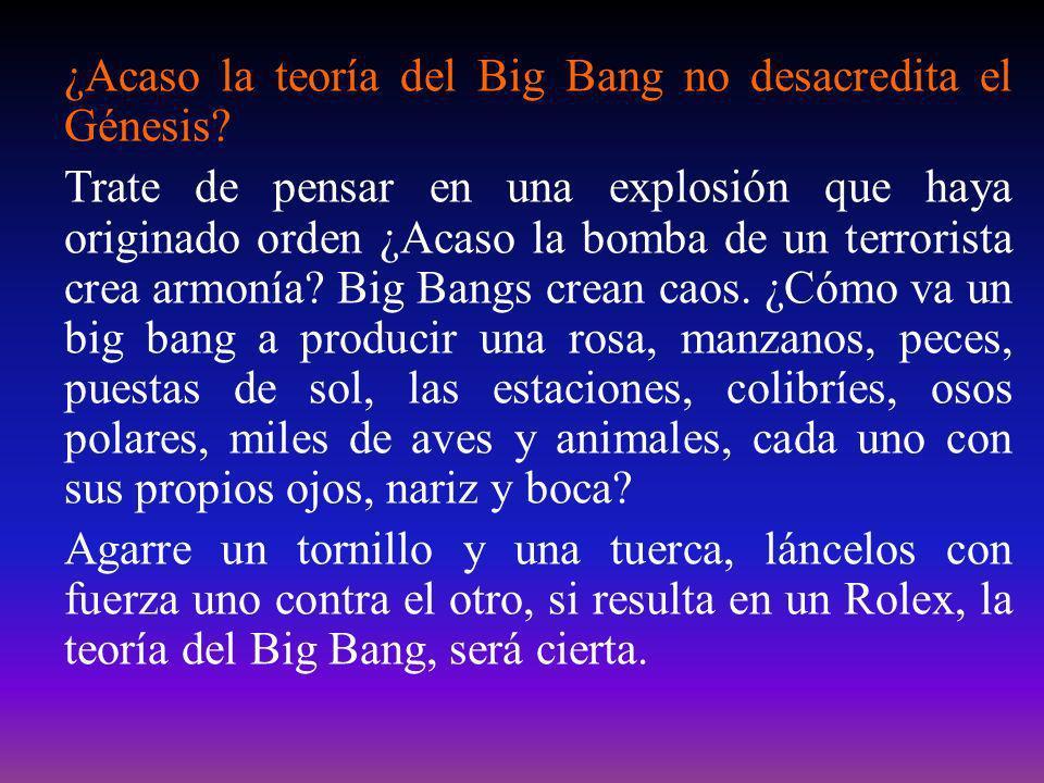 ¿Acaso la teoría del Big Bang no desacredita el Génesis
