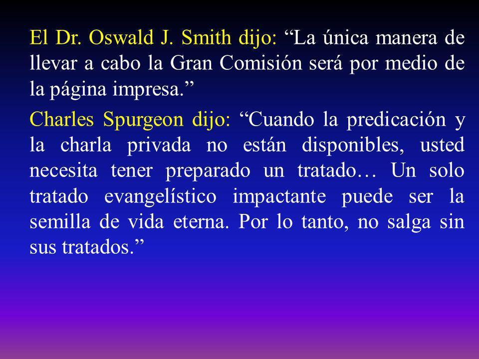 El Dr. Oswald J. Smith dijo: La única manera de llevar a cabo la Gran Comisión será por medio de la página impresa.