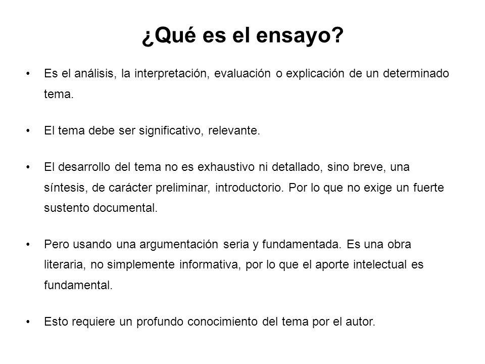 ¿Qué es el ensayo Es el análisis, la interpretación, evaluación o explicación de un determinado tema.